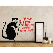 Banksy Rat I M Out Of Bed And Dressed What More Do You Want Vinyl Wall