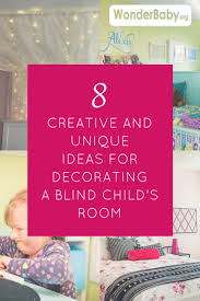 8 Creative And Unique Ideas For Decorating A Blind Child S Room Wonderbaby Org