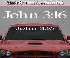 John 3 16 Windshield Vinyl Sticker Decal Graphic Times New Roman Font Sticky Creations
