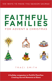 Faithful Families for Advent and Christmas: 100 Ways to Make the Seaso —  Chalice Press