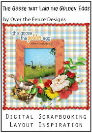 The Goose That Laid The Golden Eggs Golden Egg Fence Design Digital Scrapbooking Layouts
