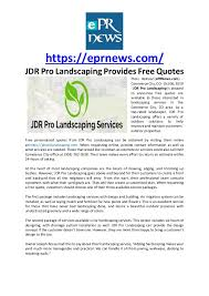 jdr pro landscaping provides quotes
