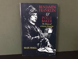 Benjamin Franklin & Polly Baker: The History of a Literary ...