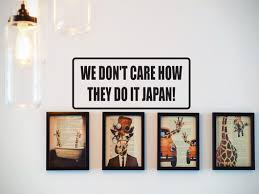 We Don T Care How They Do It Japan Car Or Wall Decal Fusion Decals