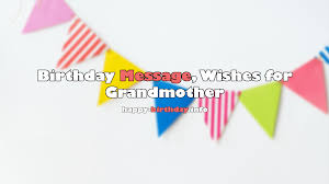 happy birthday wishes messages and quotes for grandma