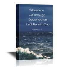 Wall26 Christian Quotes Series Canvas Wall Art When You Go Through Deep Waters I Will Be With You Isaiah 43 2 Gallery Wrap Modern Home Decor Ready To Hang