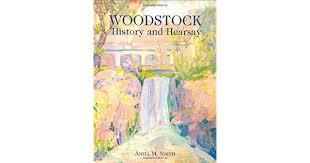 Amazon.com: Woodstock History And Hearsay (9780967926841): Anita M. Smith:  Books