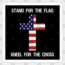 Stand For The Flag Kneel For The Cross I Love Jesus Sticker Teepublic Au