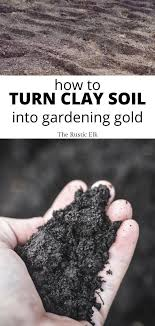how to turn clay soil into gardening