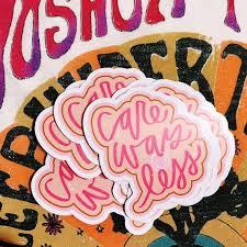 Care Way Less Vinyl Sticker Laptop Decal Hydroflask Sticker Etsy