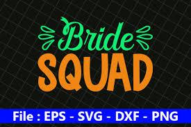 Bride Squad Graphic By Creative Store Creative Fabrica