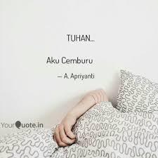 tuhan aku cemburu quotes writings by neri apriyanti yourquote