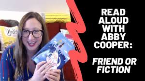 Read Aloud with Abby Cooper: FRIEND OR FICTION - YouTube