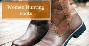 best women hunting boots reviews 2018