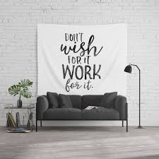 Motivational Wall Decor Don T Wish For It Work For It Work Hard Stay Humble Be Kinds Office Sign Of Wall Tapestry By Aleksmorin Society6