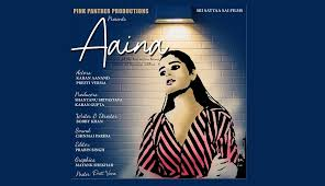 Much Awaited film 'Aaina' finally out by Karan Aanand and Preeti Verma -  Bollywood Couch