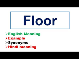 floor meaning floor synonyms floor