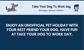 take your dog to work day best messages quotes greetings