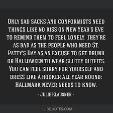 only sad sacks and conformists need things like no kiss on new