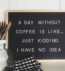 coffee quote for letter board lettering coffee quotes funny