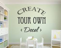 custom wall decal custom wall letters create your own decal