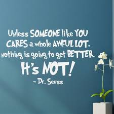 Dr Seuss Lorax Vinyl Wall Decal Unless Someone Like You Cares A Whole Awful Lot Customvinyldecor Com