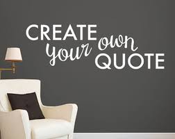 custom wall decals quotes make your own decal best ideas on
