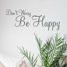 Don T Worry Be Happy Wall Sticker Quote Decal Bob Marley Adhesive Vinyl Ebay