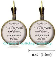 com we ll be friends quote eardrop friends earrings gift
