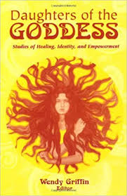 Amazon.com: Daughters of the Goddess: Studies of Identity, Healing, and  Empowerment (9780742503489): Griffin, Wendy: Books