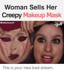 25 best memes about creepy makeup