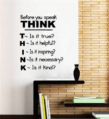 Before You Speak Think Removable Wall Decal For Classroom Teacherfanatics Com