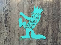 King Of All Wild Things On Board Car Decal Where The Wild Things Are Wild Things Baby On Board Digital Word Art Gifts For New Moms Silhouette Projects