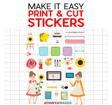 Easy Print Cut Stickers On A Cricut Jennifer Maker