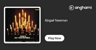 Abigail Newman   Play on Anghami