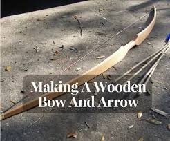 making a wooden bow and arrow hunting