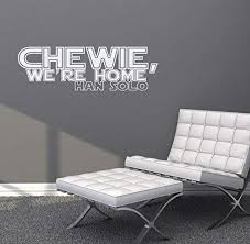 Amazon Com Chewie We Re Home Wall Decal Actual Han Solo Quote From New Star Wars Removable Text Wall Decal Star Wars Decals 42 X 12 In Stormtrooper White Home
