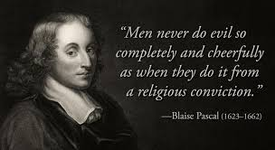quote by blaise pascal men never do evil so completely and