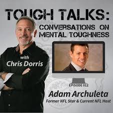 TOUGH TALKS - E012 - Adam Archuleta NFL Star & Host - TOUGH TALKS:  Conversations on Mental Toughness   Lyssna här   Poddtoppen.se