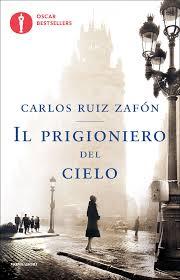 Il prigioniero del cielo: Ruiz Zafón, Carlos: 9788804667063 ...