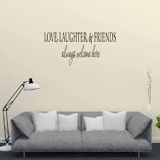 Amazon Com Love Laughter Friend Are Always Welcome Wall Quote Wall Decals Wall Decals Quotes Home Kitchen