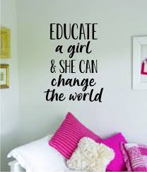 Educate A Girl Change The World Wall Decal Sticker Bedroom Room Art Vi Boop Decals