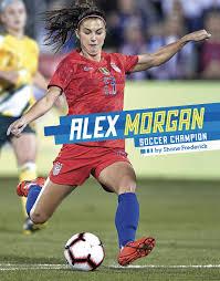 Alex Morgan: Soccer Champion (Stars of Sports): Chandler, Matt:  9781543591682: Amazon.com: Books