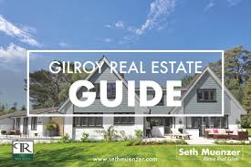 gilroy ca munity real estate guide