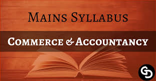 Download UPSC Mains Commerce and Accountancy Optional Syllabus PDF - UPSC  Hub