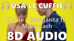 🎧 Elodie - Margarita ft. Marracash - 8D AUDIO 🎧 - YouTube