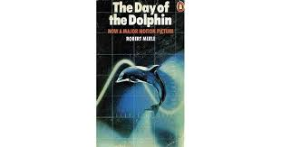 The Day of the Dolphin by Robert Merle
