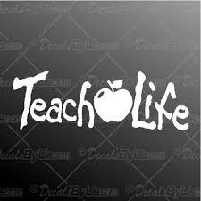 Lowest Prices On Teach Life Car Stickers