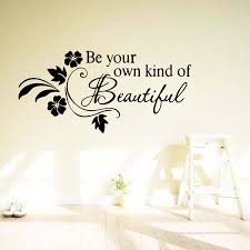 be your own kind of beautiful flower vine removable wall quotes