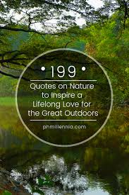 quotes on nature to inspire a lifelong love for the great outdoors